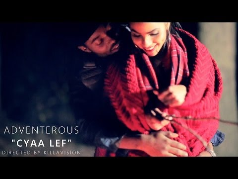 Adventerous - Cyaa Lef Official Music Video | Directed By KillaVision