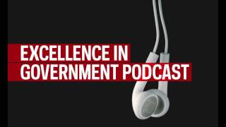 Kellie Lunney the Excellence in Government Podcast 02/18/2014