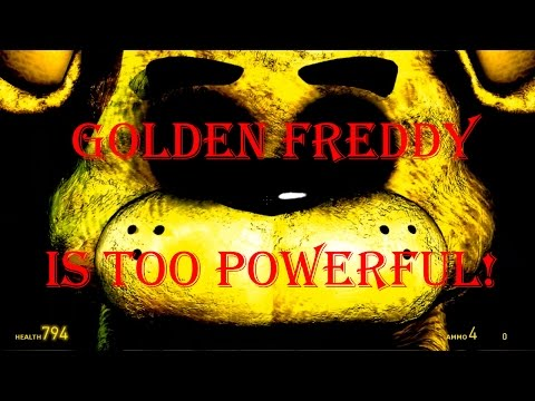 Golden Freddy Is TOO Powerful! I'm SO Hungry!-GMod Five Nights At Freddy's
