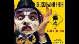 Watch Tiger Lillies The Story Of The Man That Went Out Shooting video