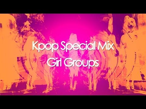 KPOP Megamix  Girl Groups