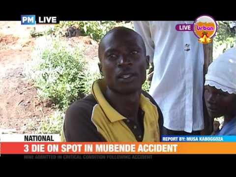#PMLIVE: 3 DIE ON SPOT IN MUBENDE ACCIDENT