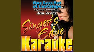 Singers Edge Karaoke One Less Set Of Footsteps Originally Performed By