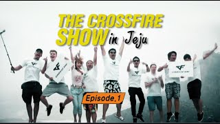 download lagu The Crossfire Show In Jeju - Episode 1 gratis