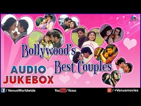 Bollywood's Best Couples |  Most Romantic Songs (Hindi) -  Audio Jukebox