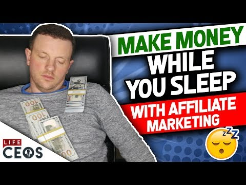 MAKE MONEY WHILE YOU SLEEP: Passive Income With Affiliate Marketing