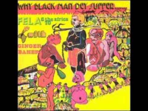 Fela Kuti - Why Black Man Dey Suffer