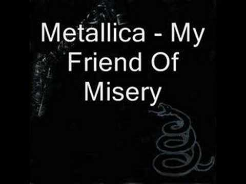 Metallica - My Friend Of Misery
