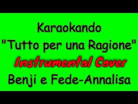 Karaoke Italiano - Tutto per una ragione - Benji e Fede-Annalisa ( Testo )