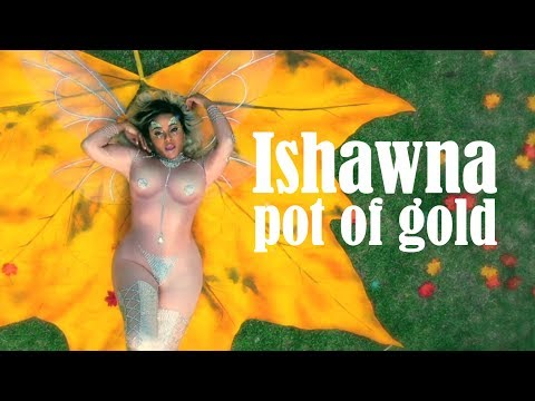 Ishawna - Pot Of Gold (Official Music Video)