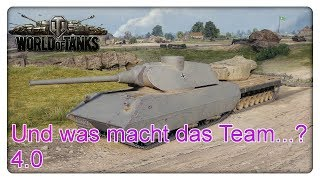 Und was macht das Team...? 4.0 [World of Tanks - Gameplay - Deutsch]