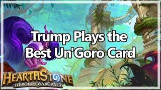 [Hearthstone] Trump Plays the Best Un'Goro Card