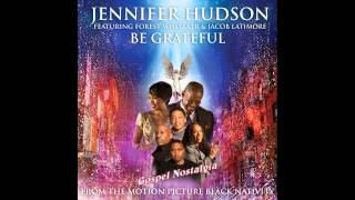 Watch Jennifer Hudson Be Grateful Ft Jacob Latimore  Forest Whitaker video
