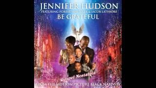 Watch Jennifer Hudson Be Grateful (Ft. Jacob Latimore & Forest Whitaker) video