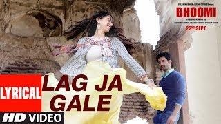 Bhoomi: Lag Ja Gale Lyrical | Rahat Fateh Ali Khan | Sachin-Jigar | Aditi Rao Hydari | Sidhant