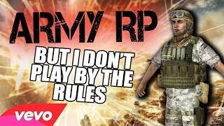 ARMY RP but I don't play by the rules