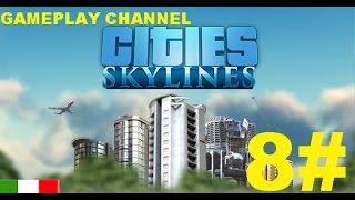 Cities Skylines - #8 - Metropolitana! - [HD - ITA]