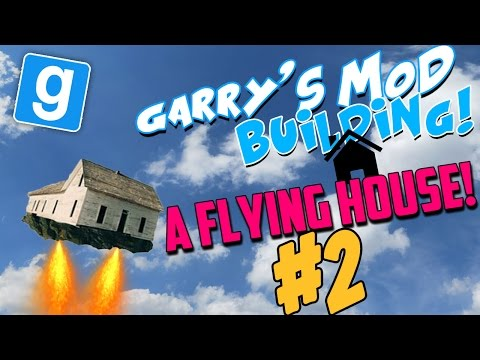 Garry's Mod Building: A Flying House! (Part 2) - The Size