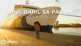 BUGOY DRILON - Nang Dahil Sa Pag-Ibig (Official Music Video)
