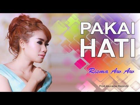 download lagu Risma Aw Aw - Pakai Hati gratis