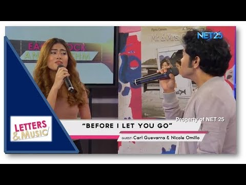 CARL GUEVARRA & NICOLE OMILLO - BEFORE I LET YOU GO (NET25 LETTERS AND MUSIC)