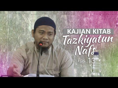 Kajian Rutin: Kitab Tazkiyatun Nafs 13 - Ustadz Amir As-Soronjy