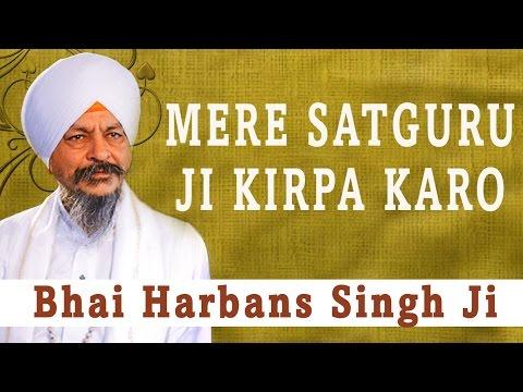 Mere Satguru Ji Kirpa Karo - Ik Din Chalna - Bhai Harbans Singh...