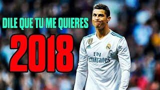Cristiano Ronaldo - Dile Que Tu Me Quieres™ Ozuna (2018) HD