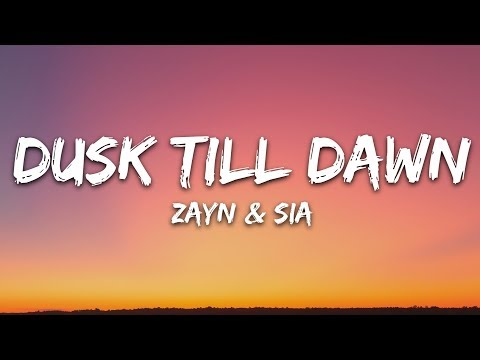 Download Lagu ZAYN & Sia - Dusk Till Dawn (Lyrics).mp3