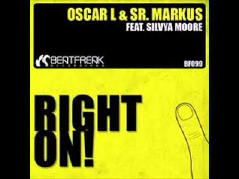 Oscar L&Sr. Markus feat Silvya Moore - Right On! (Original Mix)