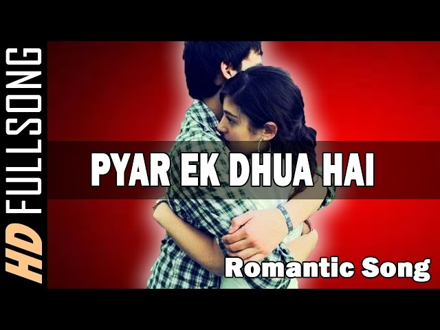 """A Pyar To Ek Dhua Hai"" 