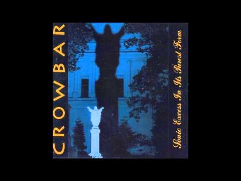 Crowbar - Repulsive In Its Splendid Beauty