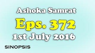 Chakravartin Ashoka Samrat Eps 372 - 1st July  2016 | Sinopsis Full