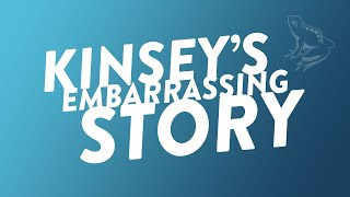 Kinsey's Embarrassing Story