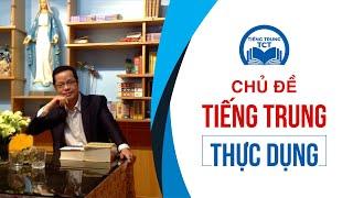 Học tiếng Trung chủ đề: Tiếng Trung Thực Dụng_tiengtrungtct.vn