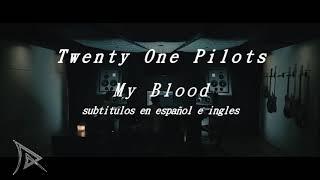 My Blood - Twenty Øne Piløts letra español e inglés