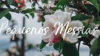 Pequenos Messias - Grupo