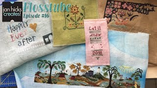 Jan Hicks Creates Flosstube #16 - Cross Stitch News, Updates and More