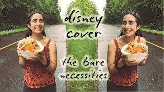 i finally sing in public... *hyperventilating* // the bare necessities (disney cover)