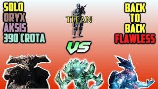 Destiny Triple Play - Solo Oryx, Aksis, 390 Crota Flawless Back-To-Back on a Titan (Raid Bosses)