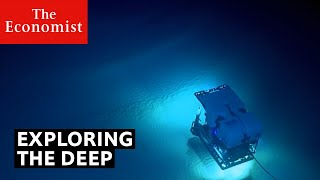 The deep ocean is the final frontier on planet Earth | The Economist