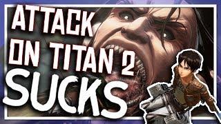 Attack On Titan 2 SUCKS