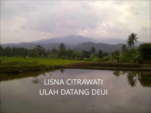 Lisna Citra Wati - Ulah Datang Deui - Lagu Pop Sunda (plus lirik)