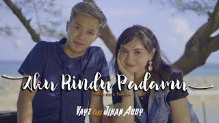 Download lagu JIHAN AUDY Feat VAYZ LULUK - AKU RINDU PADAMU ( )