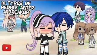 """""""10 types of people after a Breakup """"🤳 Gacha Life  / Stories🎬"""