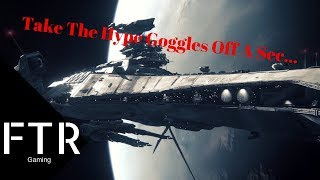 Star Citizen - Do NOT Buy This Game, Not Yet...