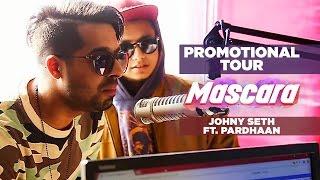 Promotional Tour: Mascara Song Johny Seth Feat. Pardhaan | Latest Punjabi Song 2017