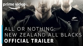 All or Nothing: New Zealand All Blacks | Prime Original | Official Trailer | Amazon Prime Video