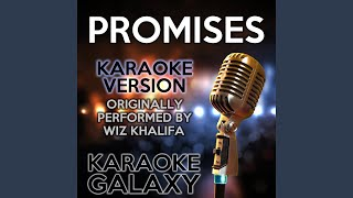 Promises Karaoke Version With Backing Vocals Originally Performed By Wiz Khalifa