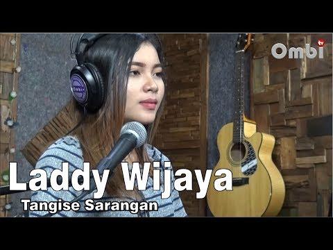 TANGISE SARANGAN ( cover ) by LADDY WIJAYA